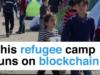 ブロックチェーンで難民支援コストが98%減?